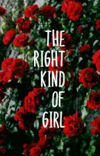 The right kind of girl | Oneshot by Serialsleeper