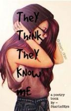 They Think They Know Me by This_Fandom_Freak