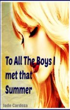 To All The Boys I Met That Summer by jadeca