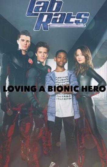 Loving a Bionic Hero (Lab Rats Bionic Island: Chase Love Story)