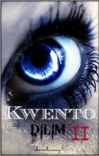 Kwento ng Dilim: Book 2 (COMPLETED) by edwindaanoy16