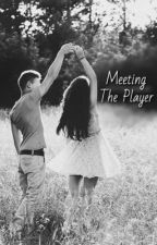 Meeting the Player by thebaemya