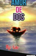 Amor de dos (Sonamy) [Terminada] (Editando) by -LILU-