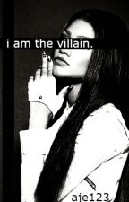 Call Me the Villain by AJE123