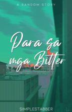Para sa mga Bitter by simplestabBer