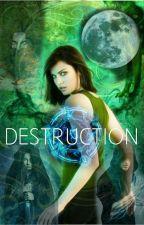 Destruction  by Missimproper134