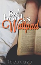 Best Books On Wattpad by fdesouza