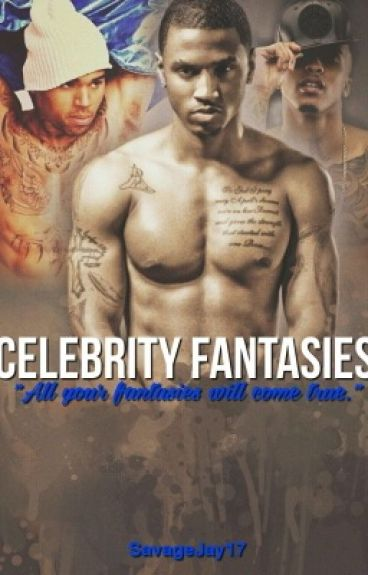 Celebrity Fantasies (Requests are CLOSED)