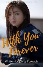 With You Forever (Completed) by MissyForevah