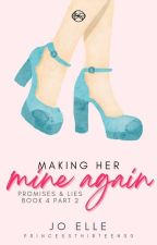 P&L 4.5: Making Her Mine Again [MHFFM Sequel] [COMPLETED] #Wattys2016 by PrincessThirteen00