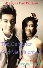 The Gangster and Ms. Talented •Bailona Fanfic• (Bailey May x Ylona Garcia) by Arguments397