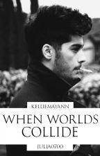 When Worlds Collide - A Zayn Malik Fanfic (russian translation) by Julia0700