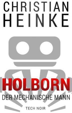 Holborn - Der mechanische Mann by heinkedigital