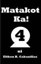 Matakot Ka! ( Book 4 ) by ElthonCabanillas
