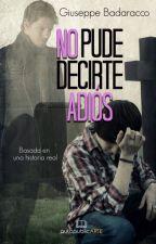 No pude decirte adiós... #HomoAmantes 1 by GiuseppeBadaracco