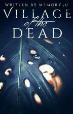 Village of the dead  by memory4u