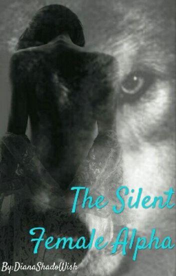 The Silent Female Alpha