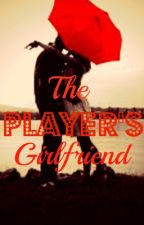 The Player's Girlfriend by lkg107