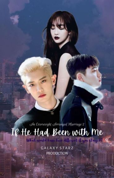AOAM2: If He Had Been With Me (EXO 's Chanyeol FF)