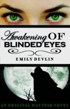 Awakening of Blinded Eyes by EmDevlin