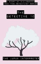 The Detective 10 : The Japan Inteprenter by DillaShezza