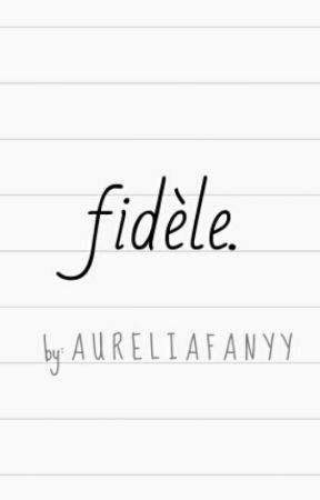 fidele by aureliafanyy