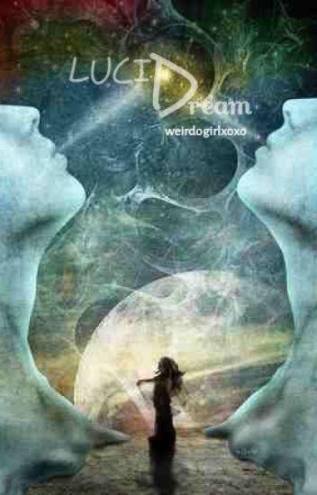 Lucid Dream - Karisma cx - Wattpad