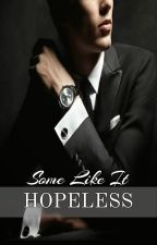 Some Like It Hopeless by mldorl