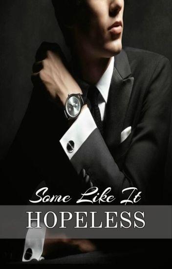 Some Like It Hopeless