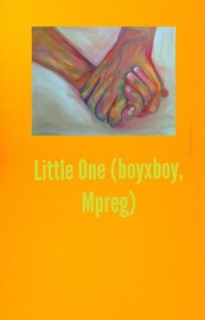 Little One (BoyxBoy-mpreg) by kawaiicumber