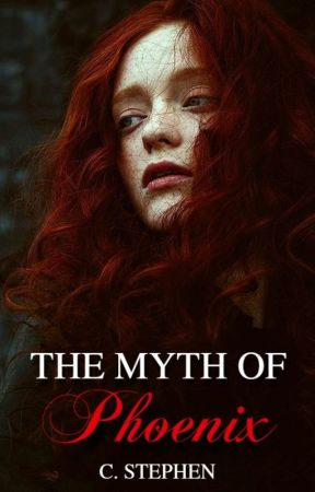 The myth of Phoenix (RED #1) © by CStephen