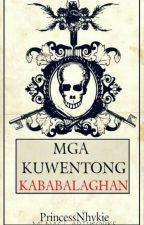 Mga Kwentong Kababalaghan by PrincessNhykie