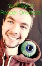 YouTuber X Reader Oneshots by KaitlynDJFox