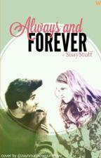 Always and Forever ➳ [Zayn Malik AU]  by SissyStuff
