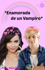 Enamorada de un Vampiro (Ross lynch y tu) by Zindy_Riker1995