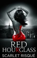 Red Hourglass : Dark Coming Of Age Romance Thriller by ScarletRisque