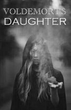 Voldemorts Daughter by TabithaPaigee
