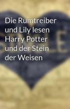 Die Rumtreiber und Lily lesen Harry Potter und der Stein der Weisen by -summertime--