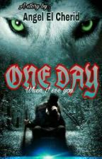 ONE DAY (Suatu Hari) The Legend's Of Red Creatur by PrincessKhaisy