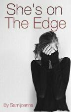 She's On The Edge by samijoanna