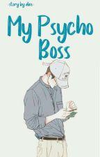 My Psycho Boss by devonixs