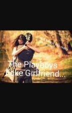 The Playboy's Fake Girlfriend by The_Funny_Writer