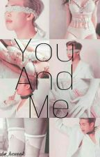 You And Me || Namjoon Fanfiction  by Gabs_hoseok
