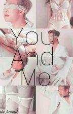 You And Me || Namjoon Fanfiction  by Gabs_hoseok