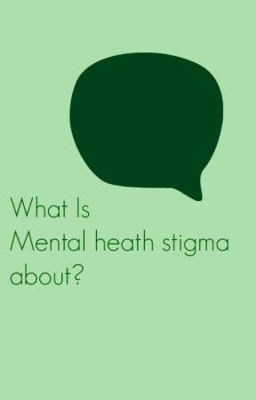 Stop Mental Health Stigma What Is Stopmentalhealthstigma Wattpad