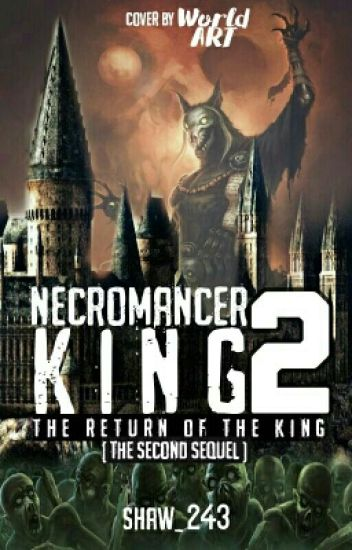 Necromancer King 2 : The Return of The King [Proses Editing]