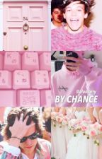By Chance {l.s} by aloolarry