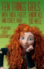 10 Things Girls with Thick, Frizzy, and Curly Hair Know All Too Well! | ✔ © by MeridaCurlyCommunity
