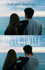 Lover twice by infinitoinsiemeate