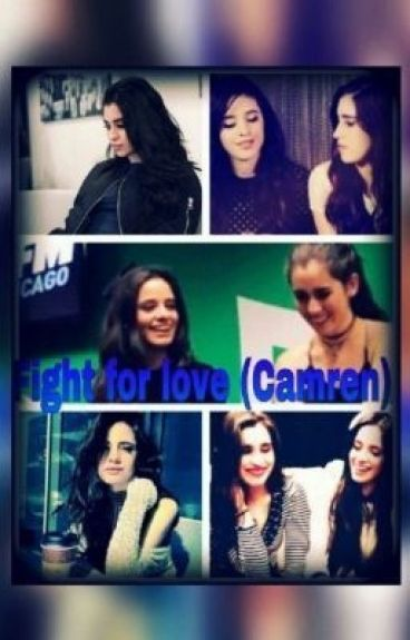 Fight for love (Camren)